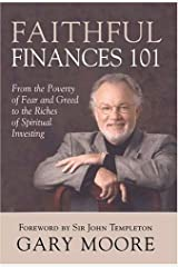 Faithful Finances 101: From the Poverty of Fear and Greed to the Riches of Spiritual Investing