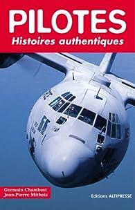 Pilotes : Histoires authentiques par Germain Chambost