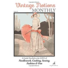 Vintage Notions Monthly - Issue 20: A Guide Devoted to the Love of Needlework, Cooking, Sewing, Fasion & Fun (Volume 20)