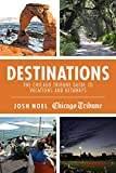 img - for Destinations: The Chicago Tribune Guide to Vacations and Getaways book / textbook / text book