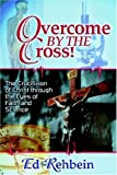 Overcome by the Cross!, Ed Rehbein, 189243542X