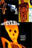 Adrenaline, James Robert Baker, 1555835651