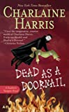 Dead as a Doornail, Charlaine Harris, 0441013333