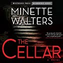 The Cellar Audiobook by Minette Walters Narrated by Eyre Justine