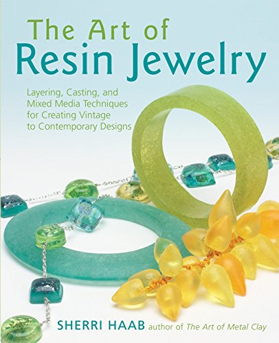 Pdf Crafts The Art of Resin Jewelry: Layering, Casting, and Mixed Media Techniques for Creating Vintage to Contemporary Designs