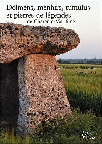 Téléchargement Dolmens, menhirs, tumulus et pierres de légendes de Charente-Maritime pdf epub