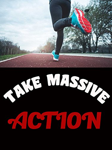 Take Massive Action