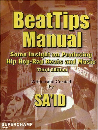 BeatTips Manual: Some Insight on Producing Hip Hop-Rap Beats and Music pdf