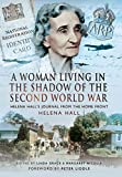 A Woman Living in the Shadow of the Second World War: Helena Hall's Journal from the Home Front