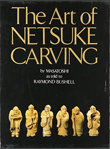The Art of Netsuke Carving by Weatherhill