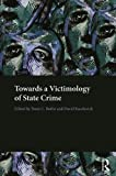 Towards a Victimology of State Crime, , 041563900X
