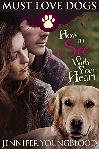 How To See With Your Heart (Must Love Dogs Book 3) cover