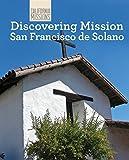 Discovering Mission San Francisco de Solano (California Missions)