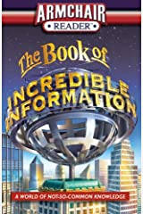Armchair Reader: The Book of Incredible Information: A World of Not-So-Common Knowledge Paperback