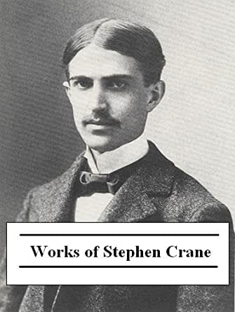 the life and works of stephen crane Stephen crane's short, compact life -- 'a life of fire,' he called it -- is surrounded by myths, distortions, and fabrications paul sorrentino has sifted through garbled chronologies and contradictory eyewitness accounts, scoured the archives, and followed in crane's footsteps.