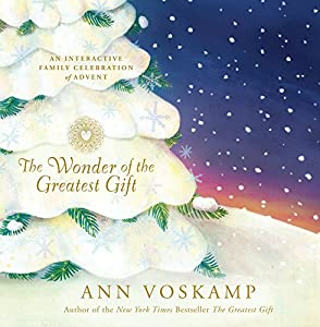 The Wonder of the Greatest Gift: An Interactive Family Celebration of Advent by Tyndale House Publishers Inc