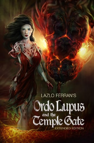 Ordo Lupus and the Temple Gate - Extended Edition: An Ex Secret Agent Paranormal Investigator Thriller (Ordo Lupus and the Blood Moon Prophecy Book 2)