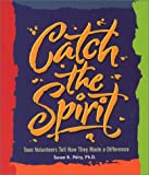 Catch the Spirit, Susan K. Perry, 0531164993