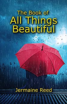 The Book of All Things Beautiful by [Reed, Jermaine]