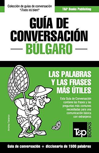Guía de Conversación Español-Búlgaro y diccionario conciso de 1500 palabras  [Taranov, Andrey] (Tapa Blanda)