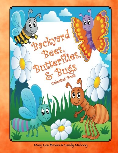 Backyard Bees, Butterflies, & Bugs Coloring Book pdf epub