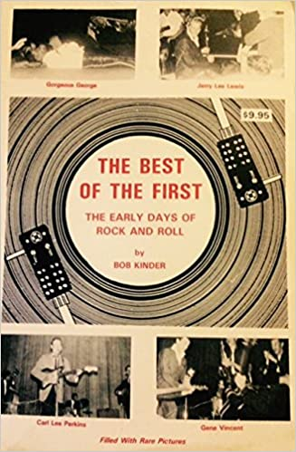 The Best Of The First The Early Days Of Rock And Roll Bob Kinder