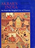 img - for Akbar's India: Art from the Mughal City of Victory book / textbook / text book
