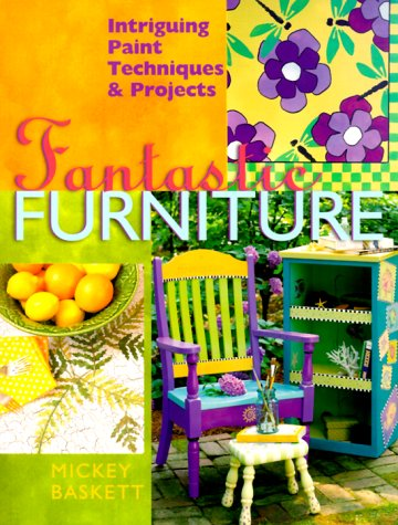 Fantastic Furniture: Intriguing Paint Techniques & ()