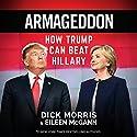Armageddon: How Trump Can Beat Hillary Hörbuch von Dick Morris, Eileen McGann Gesprochen von: Ian Patterson