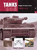 Pzkpfw VI Ausf E & B: Panzer VI Tiger I & II (Tanks in Detail 5)