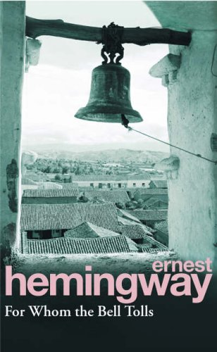 Buy FOR WHOM THE BELL TOLLS by Ernest Hemingway