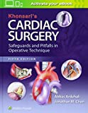Khonsari's Cardiac Surgery: Safeguards and Pitfalls in Operative Technique