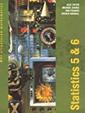 img - for Statistics: 5 and 6 (MEI Structured Mathematics) book / textbook / text book