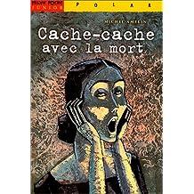 CACHE-CACHE AVEC LA MORT