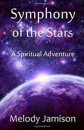 Symphony of the Stars: A Spiritual Adventure