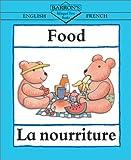 Food: English-French: La nourriture (Bilingual First Books/English-French)