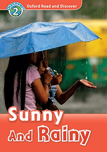 - Sunny and Rainy (Oxford Read and Discover Level 2)