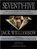 Seventy-Five, Jack Williamson, 1893887200