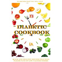 DIABETIC COOKBOOK: Quick recipes that will please fans of low-carb dishes