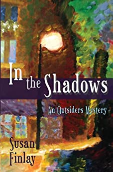 In the Shadows (The Outsiders Book 1) by [Finlay, Susan]