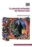 img - for La paraula arriscada de Ramon Llull book / textbook / text book