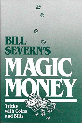 Bill Severn's Magic Money