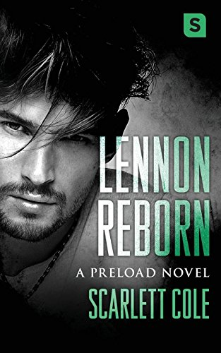 Lennon Reborn: A steamy, emotional rockstar romance (Preload) by Swerve
