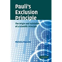 Pauli's Exclusion Principle: The Origin and Validation of a Scientific Principle