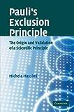Pauli's Exclusion Principle : The Origin and Validation of a Scientific Principle, Massimi, Michela, 1107410738
