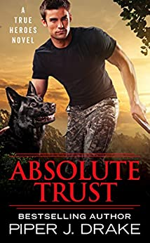Absolute Trust (True Heroes) by [Drake, Piper J.]
