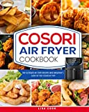COSORI Air Fryer Cookbook: The Ultimate Air Fryer Recipes with Beginner's Guide For Your COSORI Air Fryer (Each Recipes Includes Picture)