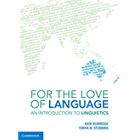 For the Love of Language: An Introduction to Linguistics