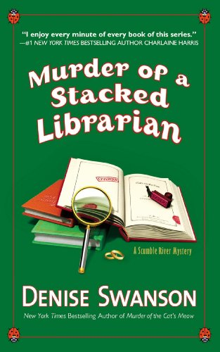 Murder of a Stacked Librarian: A Scumble River Mystery (Scumble River Mysteries Book 16) by [Swanson, Denise]