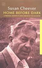 Home Before Dark: A Personal Memoir of John Cheever by His Daughter